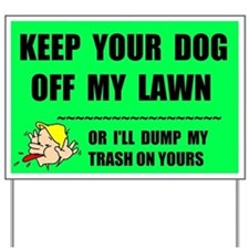 KEEP YOUR DOG OFF Yard Sign