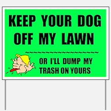 KEEP YOUR DOG OFF Yard Sign