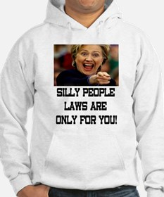 SILLY PEOPLE LAWS ARE ONLY FOR YOU! Hoodie