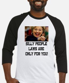 SILLY PEOPLE LAWS ARE ONLY FOR YOU! Baseball Jerse