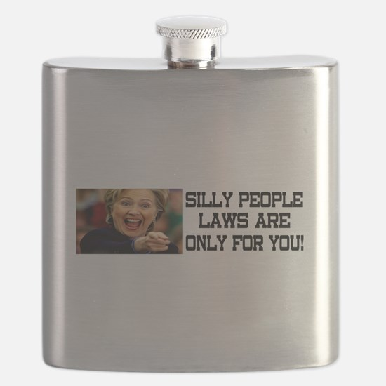 SILLY PEOPLE LAWS ARE ONLY FOR YOU! Flask