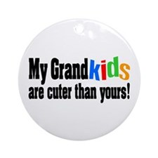 Grandkids Cuter Than Yours Ornament (Round)