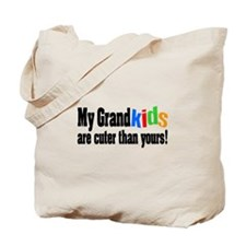 Grandkids Cuter Than Yours Tote Bag