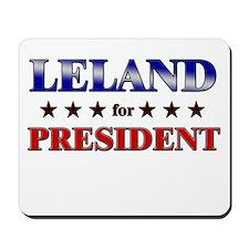 LELAND for president Mousepad