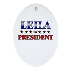 LEILA for president Oval Ornament