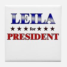 LEILA for president Tile Coaster