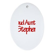 Proud Aunt of Stephen Oval Ornament