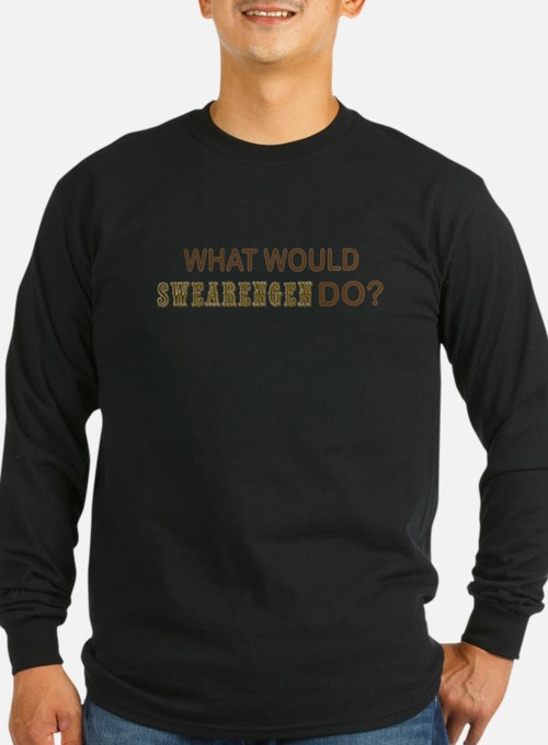 What Would Swearengen Do? Long Sleeve T-Shirt