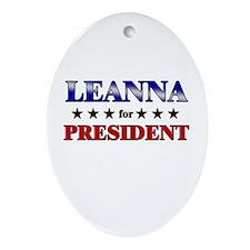 LEANNA for president Oval Ornament