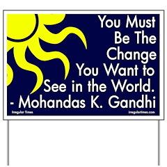 Be the Change Gandhi Yard Sign
