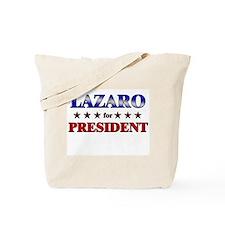 LAZARO for president Tote Bag