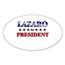 LAZARO for president Oval Decal