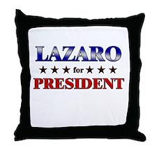 LAZARO for president Throw Pillow