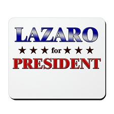 LAZARO for president Mousepad