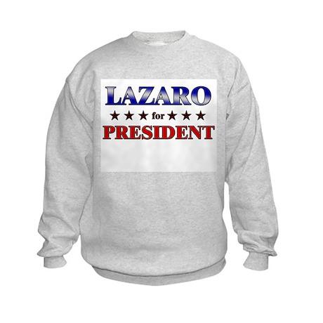 LAZARO for president Kids Sweatshirt