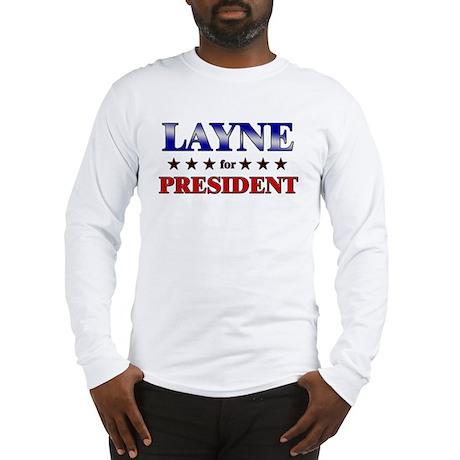 LAYNE for president Long Sleeve T-Shirt