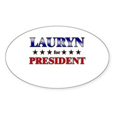 LAURYN for president Oval Decal
