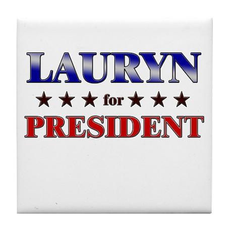 LAURYN for president Tile Coaster