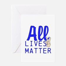All lives matter Greeting Cards