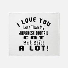 I Love You Less Than My Japanese Bob Throw Blanket