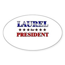 LAUREL for president Oval Decal