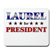 LAUREL for president Mousepad