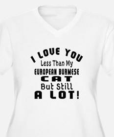 I Love You Less T T-Shirt