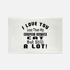 I Love You Less Than My European Rectangle Magnet