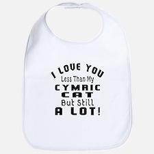 I Love You Less Than My Cymric Cat Bib