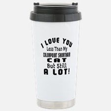 I Love You Less Than My Travel Mug