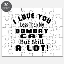 I Love You Less Than My Bombay Cat Puzzle