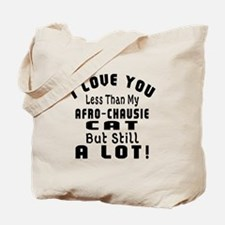 I Love You Less Than My Afro-chausie Cat Tote Bag