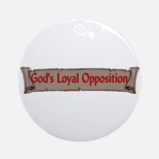 God's Loyal Opposition Ornament (Round)