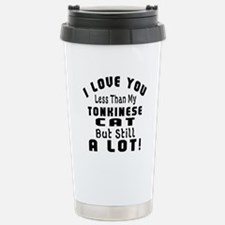 I Love You Less Than My Stainless Steel Travel Mug