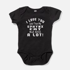 I Love You Less Than My Sphynx Cat Baby Bodysuit
