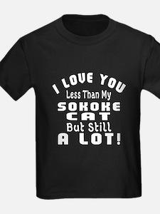 I Love You Less Than My Sokoke C T