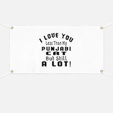 I Love You Less Than My Punjabi Cat Banner