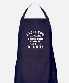 I Love You Less Than My Nebelung Cat Apron (dark)
