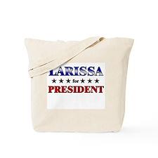 LARISSA for president Tote Bag