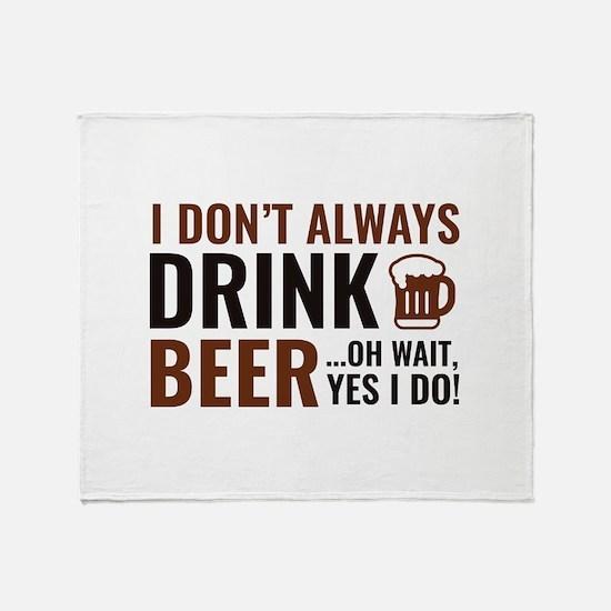 I Don't Always Drink Beer Stadium Blanket