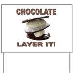 Chocolate Layer It Yard Sign