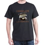 Chocolate Layer It Dark T-Shirt