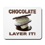 Chocolate Layer It Mousepad