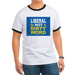 LIBERAL IS NOT A DIRTY WORD T