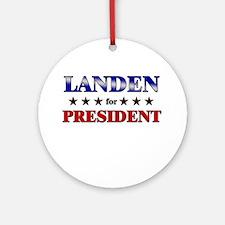 LANDEN for president Ornament (Round)