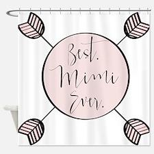 Best Mimi Ever Shower Curtain