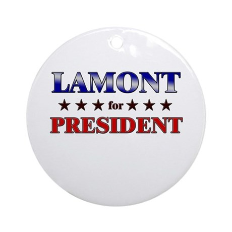 LAMONT for president Ornament (Round)