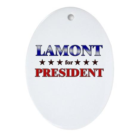 LAMONT for president Oval Ornament