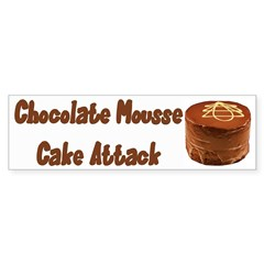 Chocolate Mousse Cake Attack Bumper Bumper Sticker