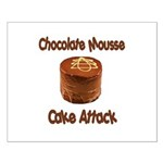Chocolate Mousse Cake Attack Small Poster